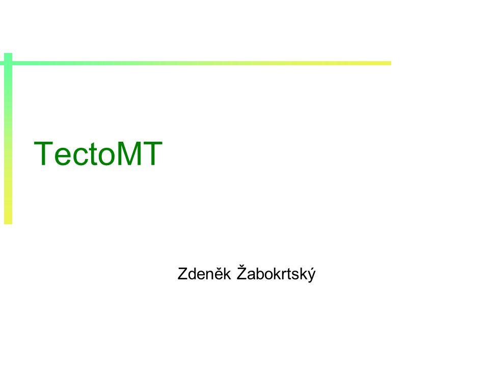 TectoMT Zdeněk Žabokrtský
