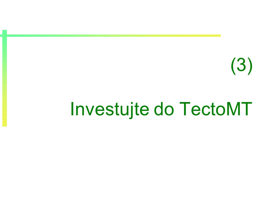 (3) Investujte do TectoMT