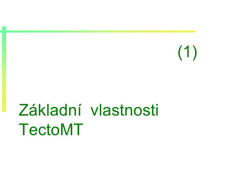 (1) Základní vlastnosti TectoMT