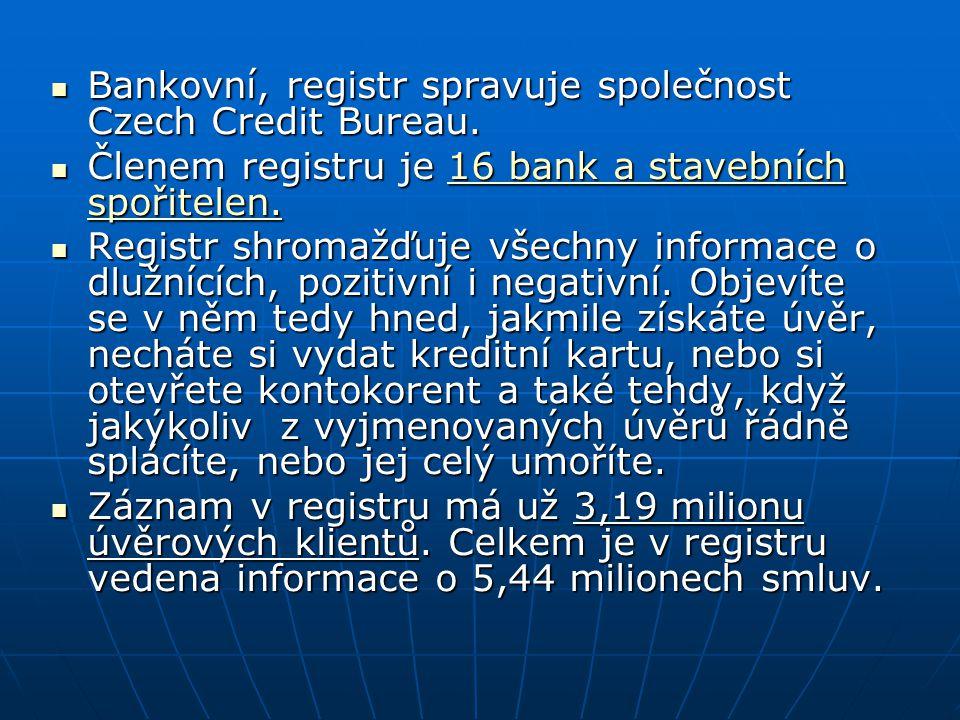 Bankovní, registr spravuje společnost Czech Credit Bureau. Bankovní, registr spravuje společnost Czech Credit Bureau. Členem registru je 16 bank a sta