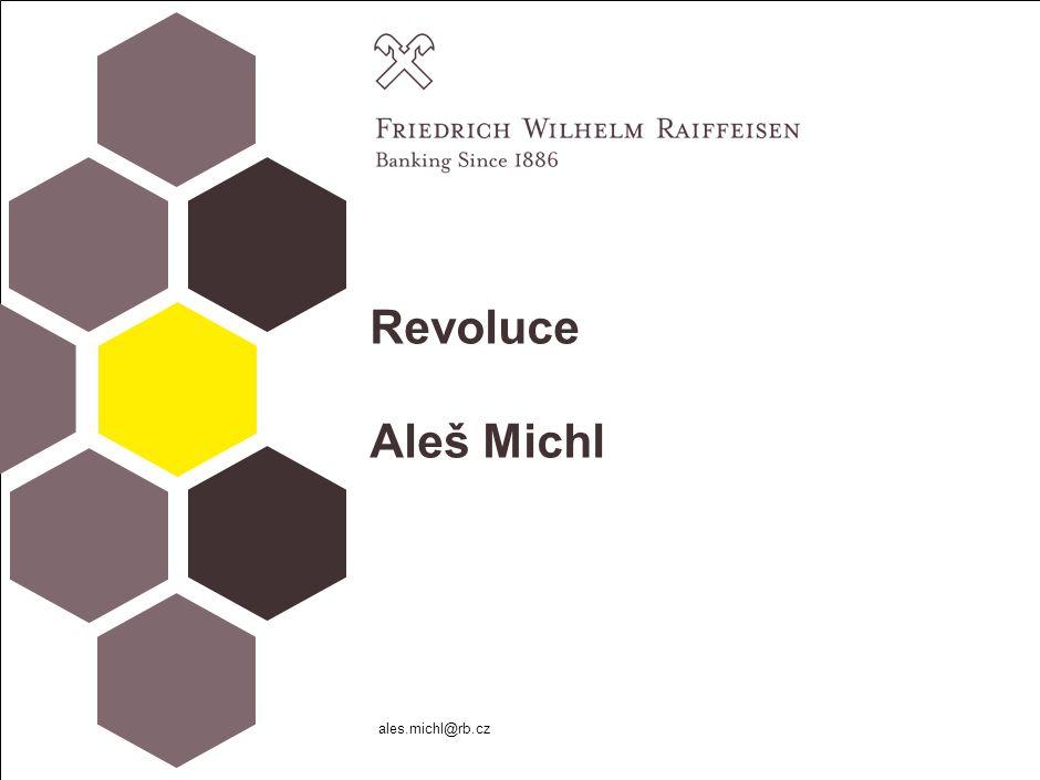 Revoluce Aleš Michl ales.michl@rb.cz
