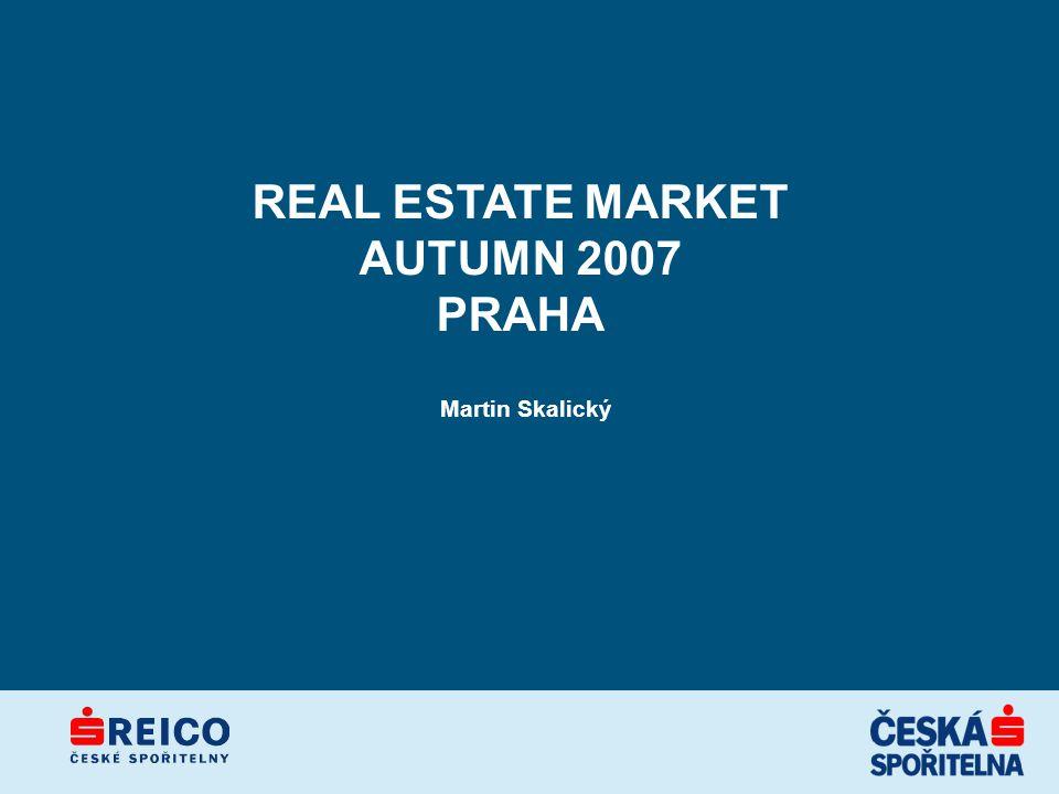 REAL ESTATE MARKET AUTUMN 2007 PRAHA Martin Skalický