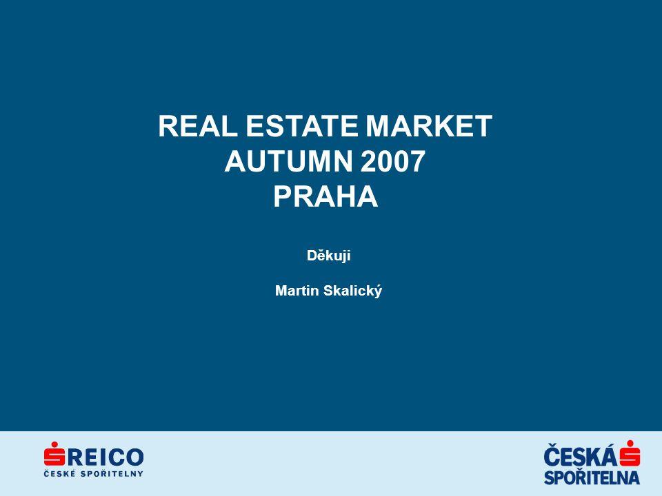 REAL ESTATE MARKET AUTUMN 2007 PRAHA Děkuji Martin Skalický
