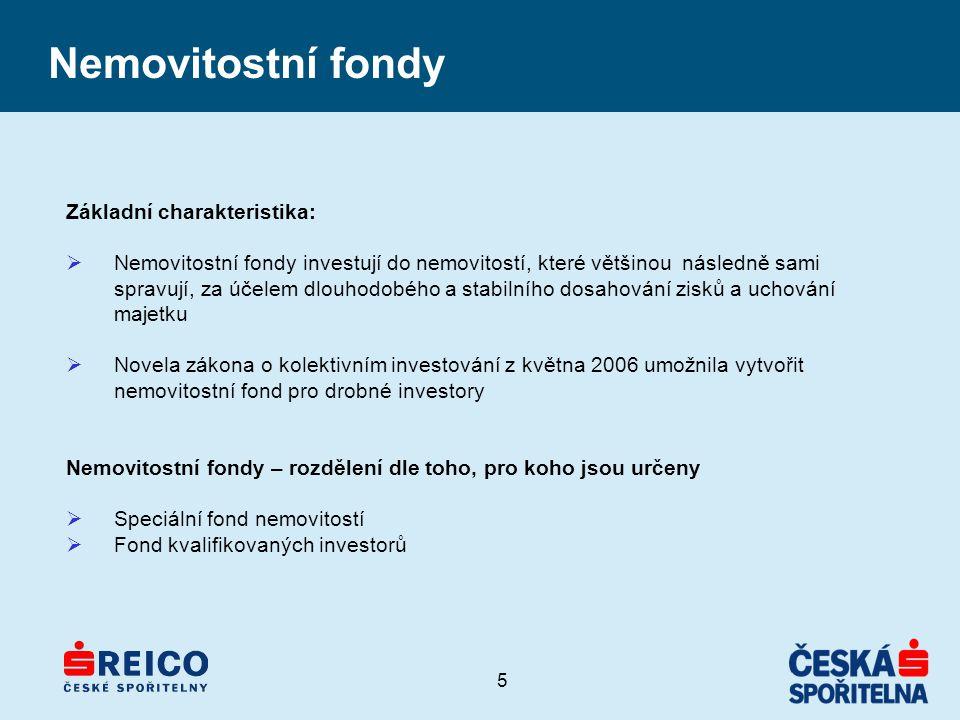 5 Nemovitostní fondy Základní charakteristika:  Nemovitostní fondy investují do nemovitostí, které většinou následně sami spravují, za účelem dlouhod