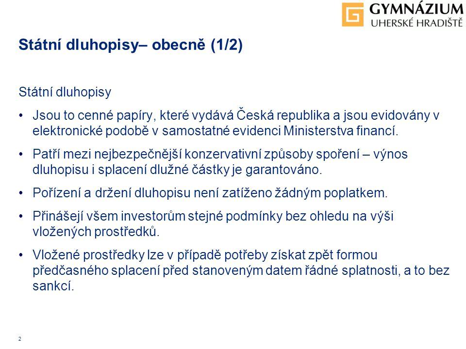 2 Státní dluhopisy– obecně (1/2) Státní dluhopisy Jsou to cenné papíry, které vydává Česká republika a jsou evidovány v elektronické podobě v samostatné evidenci Ministerstva financí.