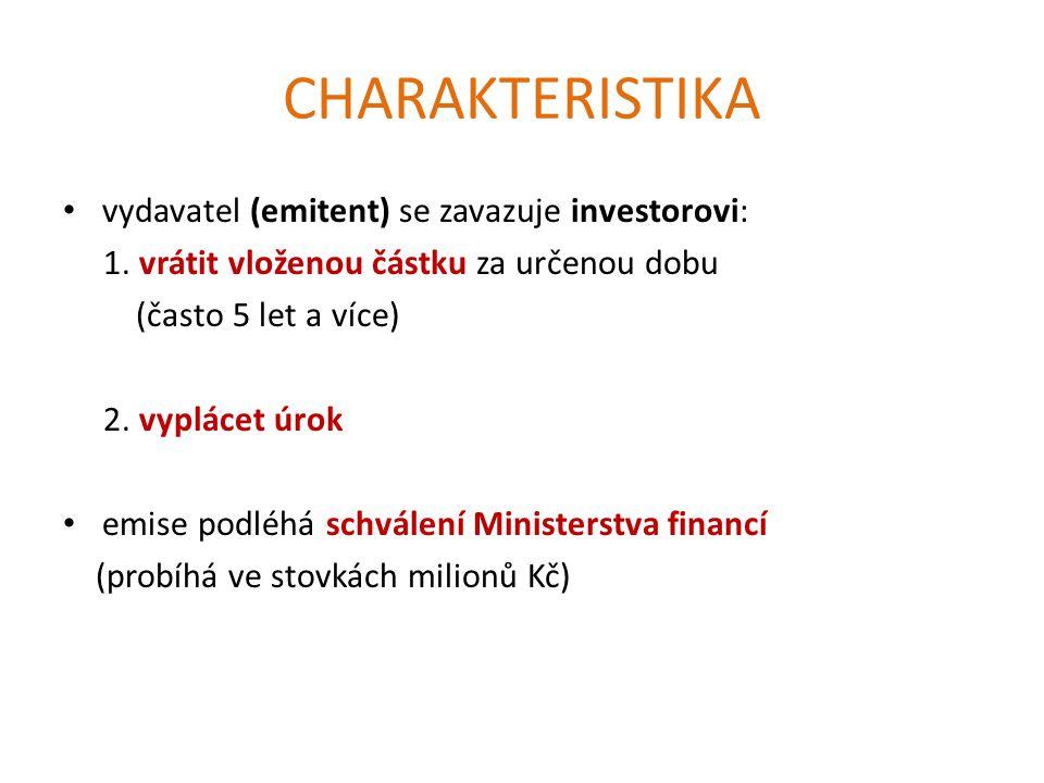 CHARAKTERISTIKA vydavatel (emitent) se zavazuje investorovi: 1.