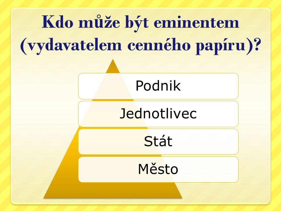 Podoba cenného papíru Listinová = papírová Cenný papír existuje jako fyzická listina Zaknihovaná Cenný papír je v elektronické formě Je veden na účtech jako bezhotovostní peníze