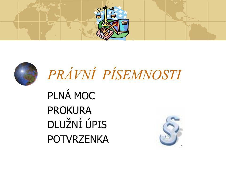 PROKURISTA Podepisuje dokumenty tak, že k nadepsané obchodní firmě společnosti připojí svůj podpis a označení prokuristy - např.: prokurista nebo p.