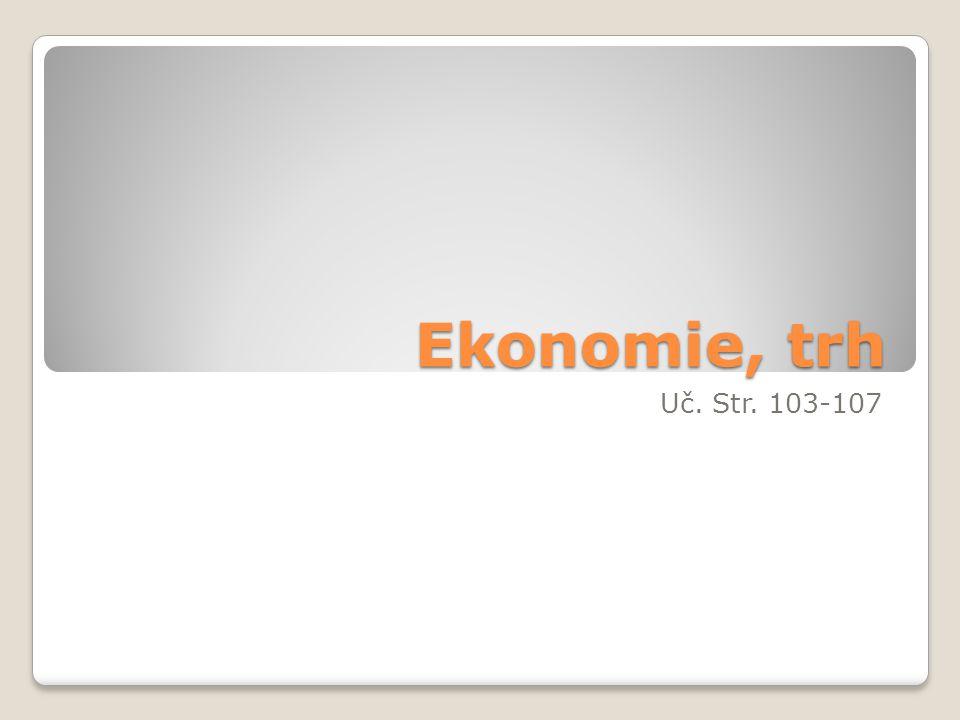 Ekonomie, trh Uč. Str. 103-107