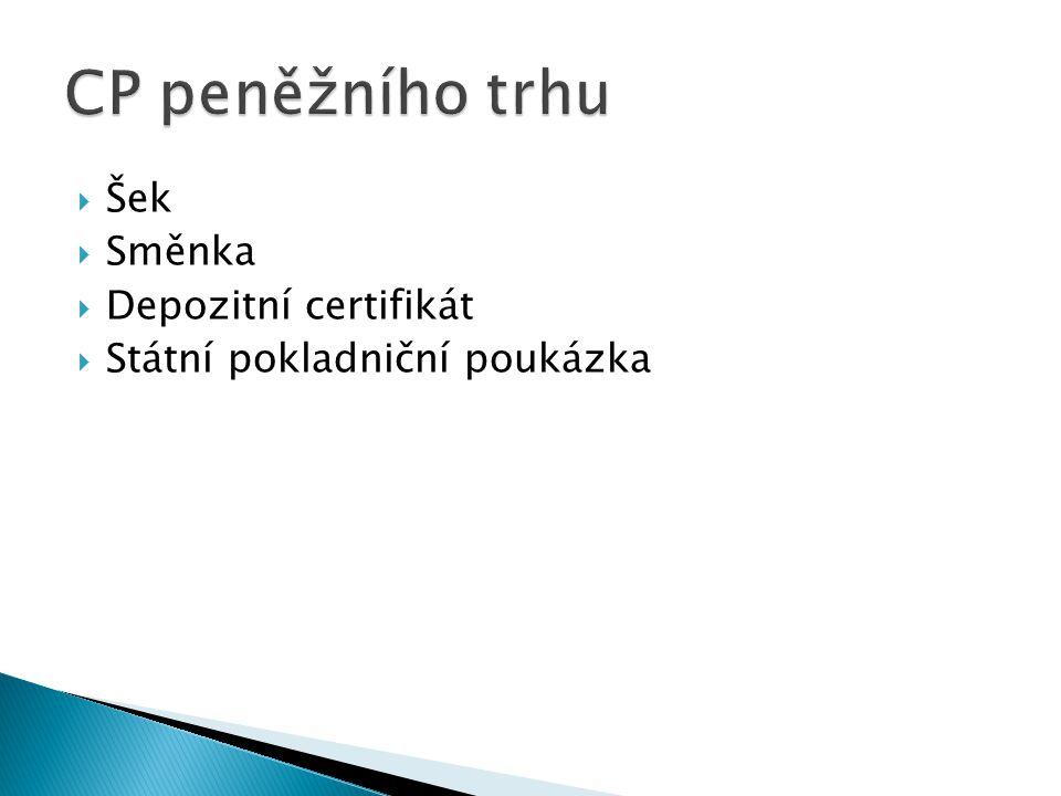  Šek  Směnka  Depozitní certifikát  Státní pokladniční poukázka