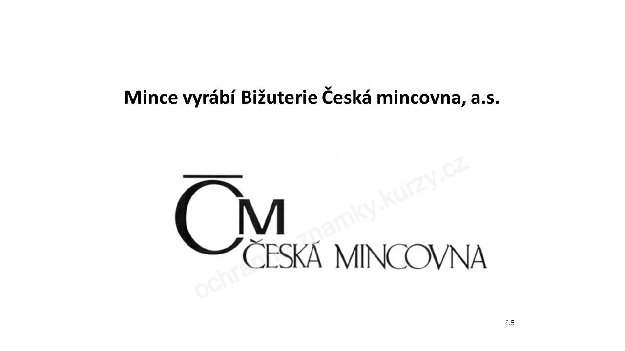 Mince vyrábí Bižuterie Česká mincovna, a.s. č.5