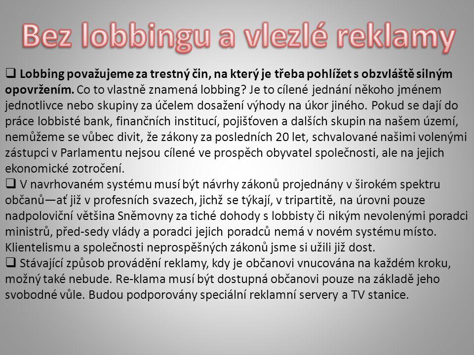  Lobbing považujeme za trestný čin, na který je třeba pohlížet s obzvláště silným opovržením.