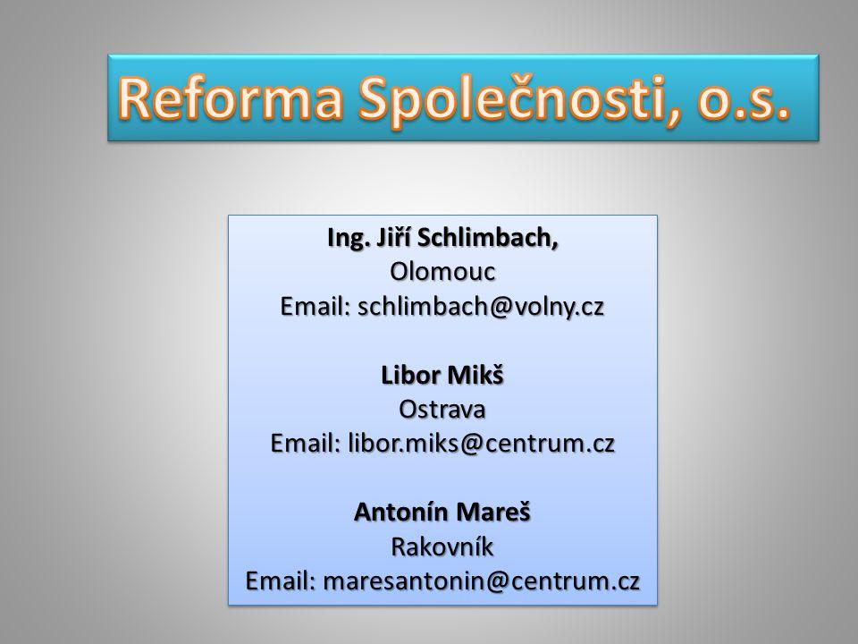 Ing. Jiří Schlimbach, Olomouc Email: schlimbach@volny.cz Libor Mikš Ostrava Email: libor.miks@centrum.cz Antonín Mareš Rakovník Email: maresantonin@ce