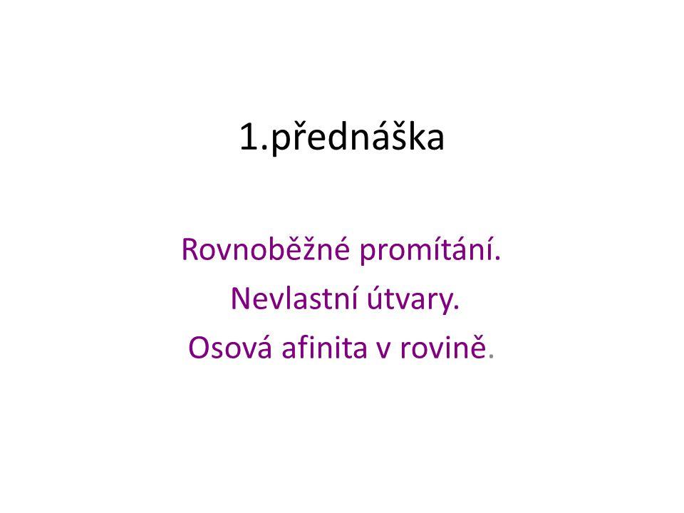 Literatura: Černý, J.- Kočandrlová, M.: Konstruktivní geometrie.