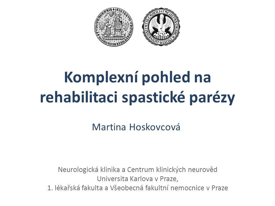 Neurologická klinika a Centrum klinických neurověd Universita Karlova v Praze, 1. lékařská fakulta a Všeobecná fakultní nemocnice v Praze Komplexní po