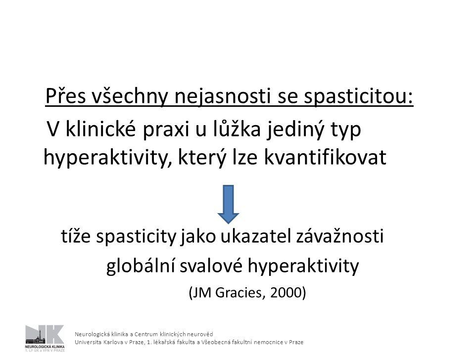 Neurologická klinika a Centrum klinických neurověd Universita Karlova v Praze, 1. lékařská fakulta a Všeobecná fakultní nemocnice v Praze Přes všechny