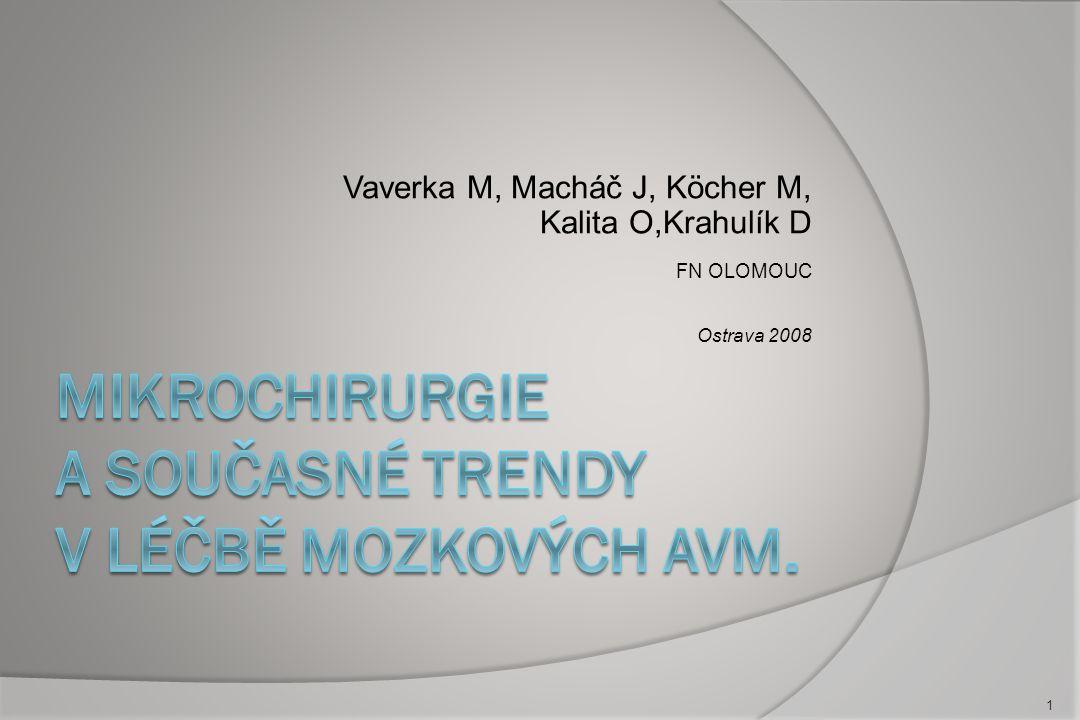 Vaverka M, Macháč J, Köcher M, Kalita O,Krahulík D FN OLOMOUC Ostrava 2008 1