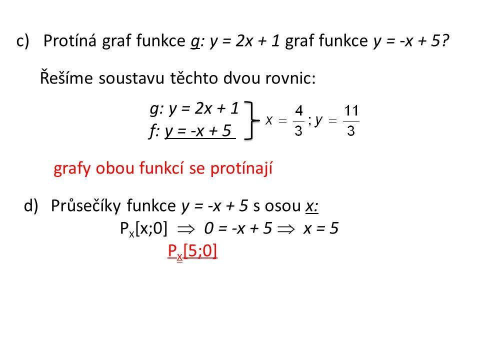 c)Protíná graf funkce g: y = 2x + 1 graf funkce y = -x + 5.
