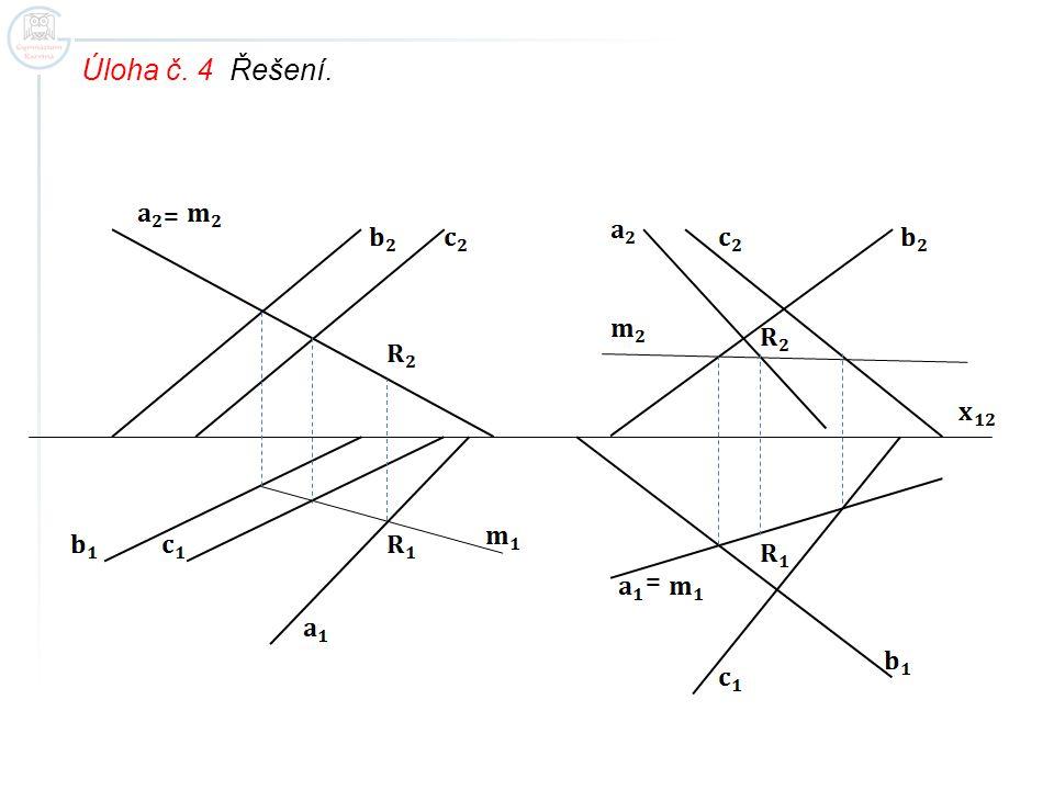 Úloha č. 4 Řešení. = =