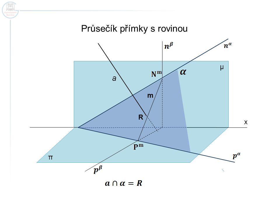 x Průsečík přímky s rovinou π μ m a R