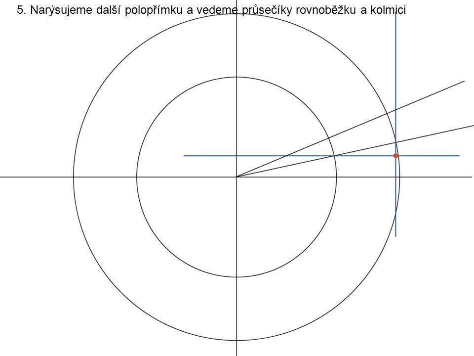 5. Narýsujeme další polopřímku a vedeme průsečíky rovnoběžku a kolmici