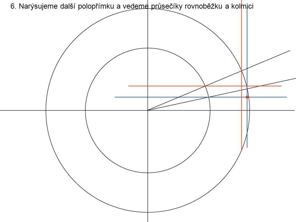 6. Narýsujeme další polopřímku a vedeme průsečíky rovnoběžku a kolmici