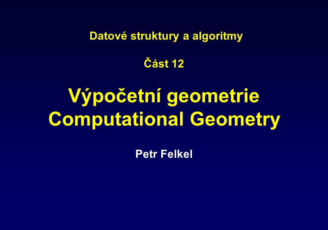 2 / 33 DSA Výpočetní geometrie (CG) Úvod Algoritmické techniky – paradigmata řazení zametací technika (scan-line) rozděl a panuj (divide and conquer) geometrické místo (Locus approach)
