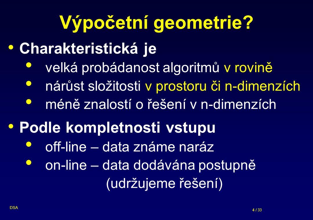 4 / 33 DSA Výpočetní geometrie.