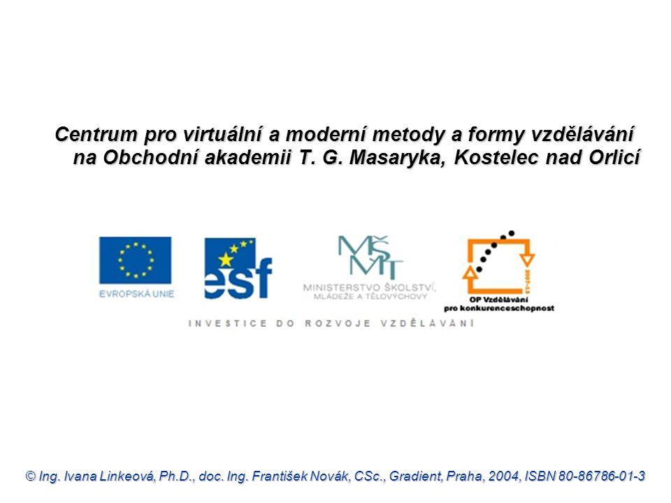 © Ing. Ivana Linkeová, Ph.D., doc. Ing. František Novák, CSc., Gradient, Praha, 2004, ISBN 80-86786-01-3 Centrum pro virtuální a moderní metody a form