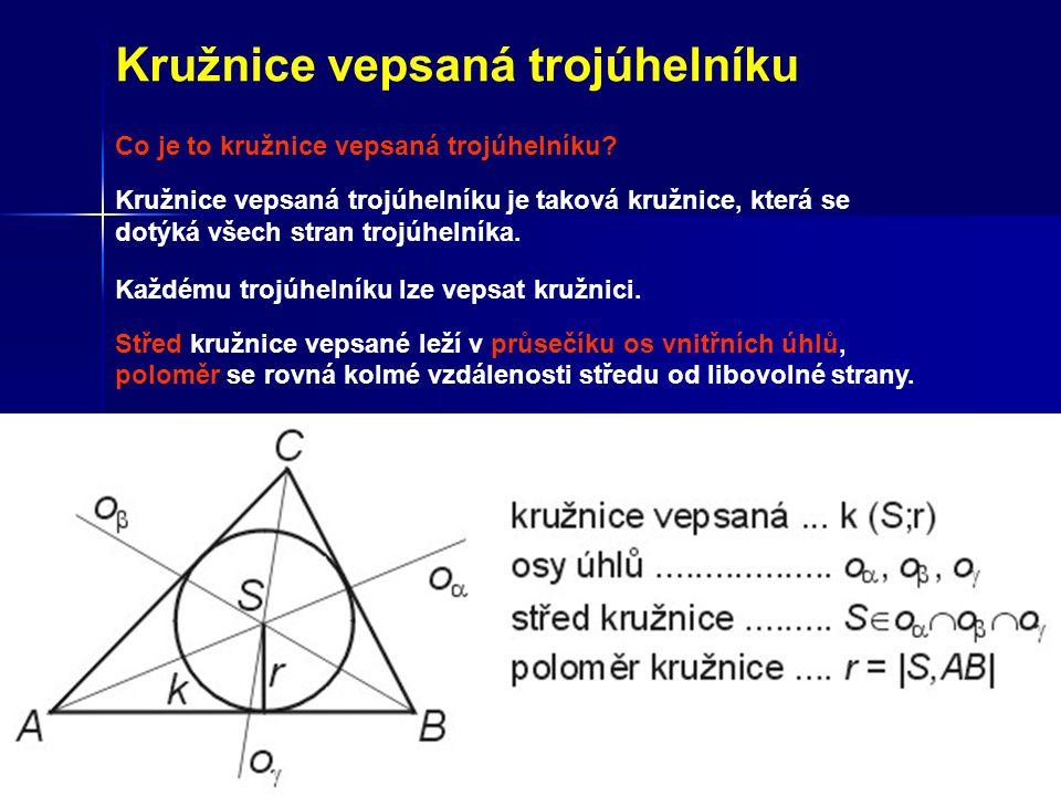 Kružnice vepsaná trojúhelníku Co je to kružnice vepsaná trojúhelníku? Kružnice vepsaná trojúhelníku je taková kružnice, která se dotýká všech stran tr