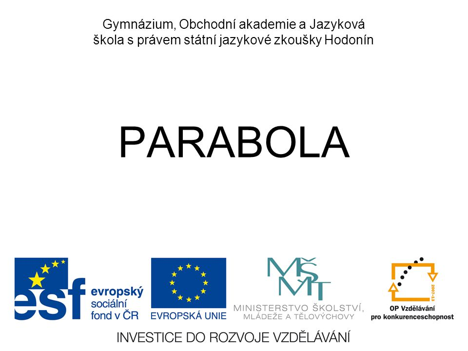 Gymnázium, Obchodní akademie a Jazyková škola s právem státní jazykové zkoušky Hodonín PARABOLA