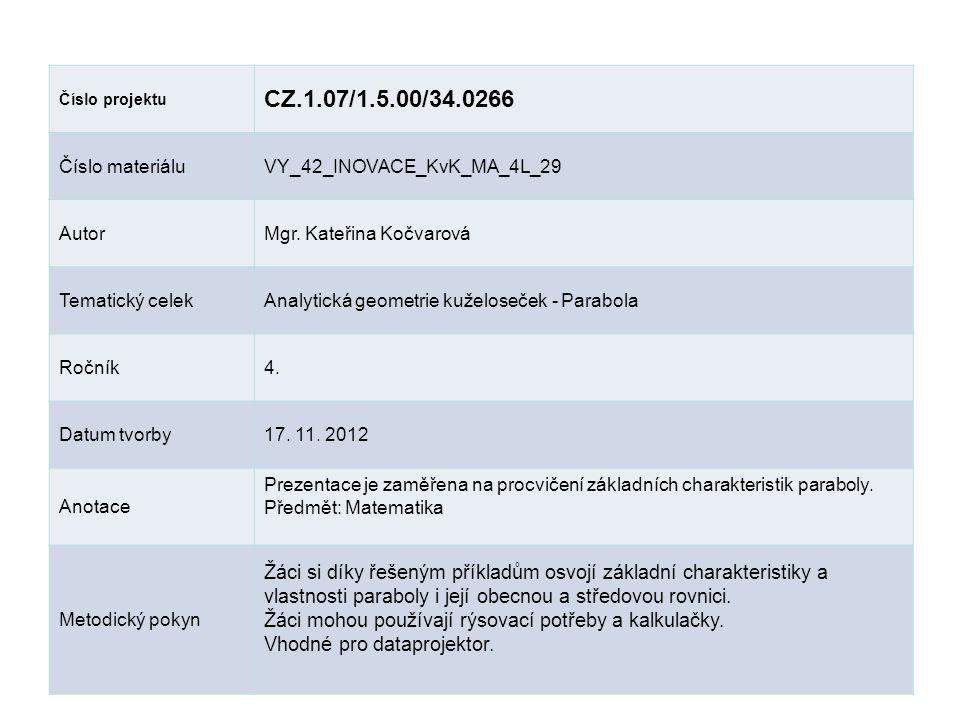 Číslo projektu CZ.1.07/1.5.00/34.0266 Číslo materiáluVY_42_INOVACE_KvK_MA_4L_29 AutorMgr. Kateřina Kočvarová Tematický celekAnalytická geometrie kužel