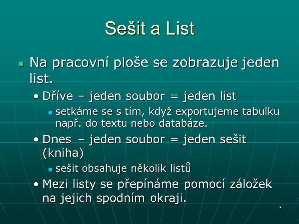 7 Sešit a List Na pracovní ploše se zobrazuje jeden list.