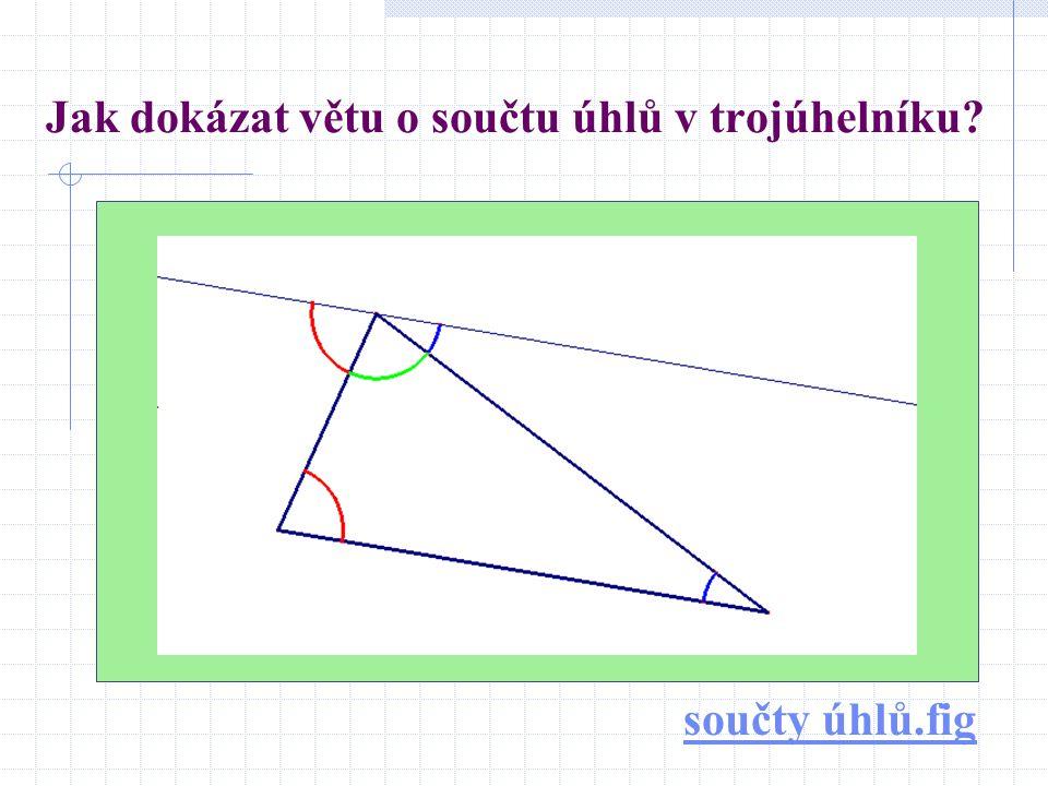 Jak dokázat větu o součtu úhlů v trojúhelníku? součty úhlů.fig