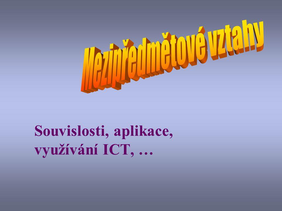 Souvislosti, aplikace, využívání ICT, …
