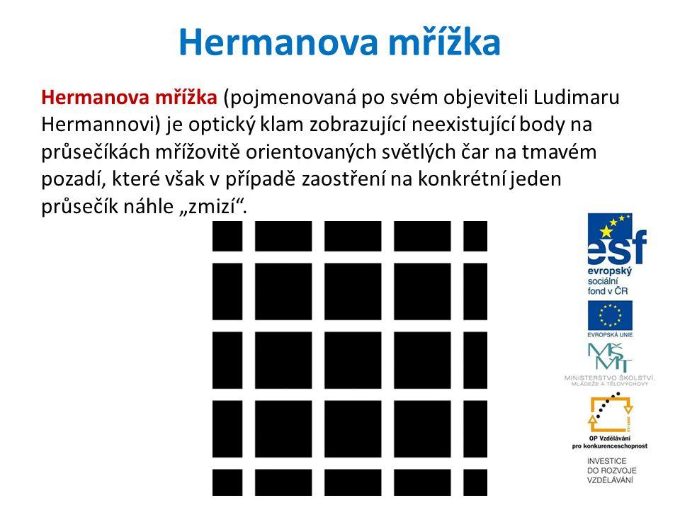 Hermanova mřížka Hermanova mřížka (pojmenovaná po svém objeviteli Ludimaru Hermannovi) je optický klam zobrazující neexistující body na průsečíkách mř