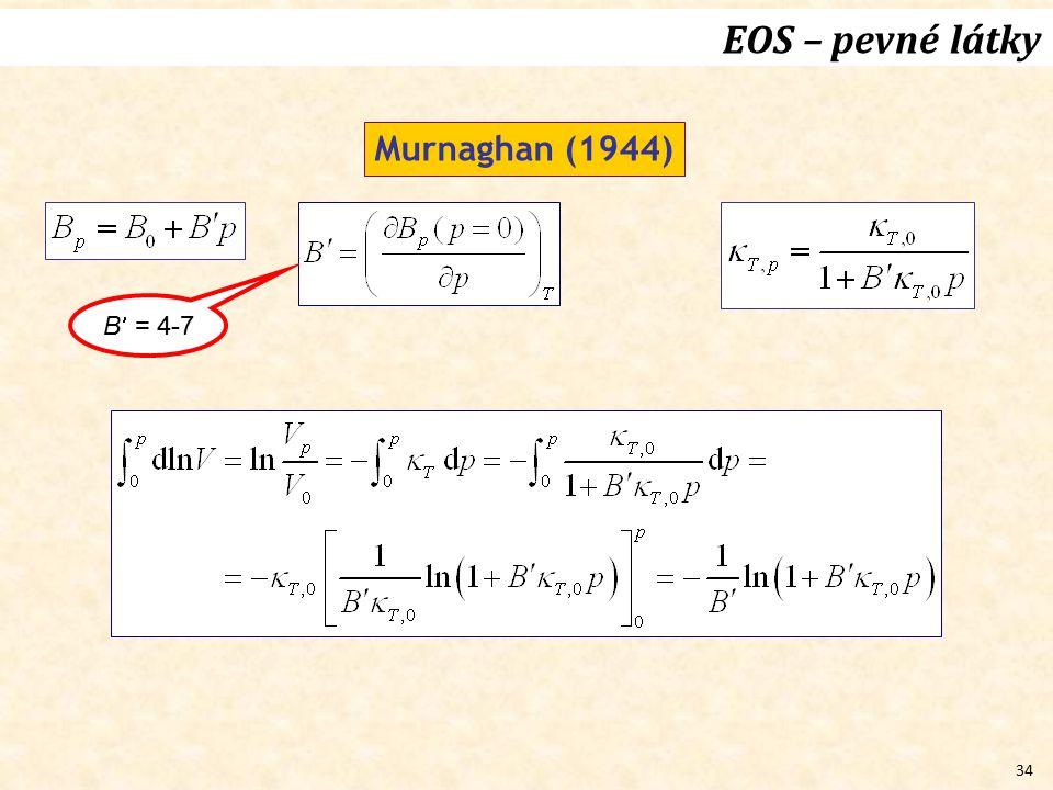34 Murnaghan (1944) B = 4-7 EOS – pevné látky
