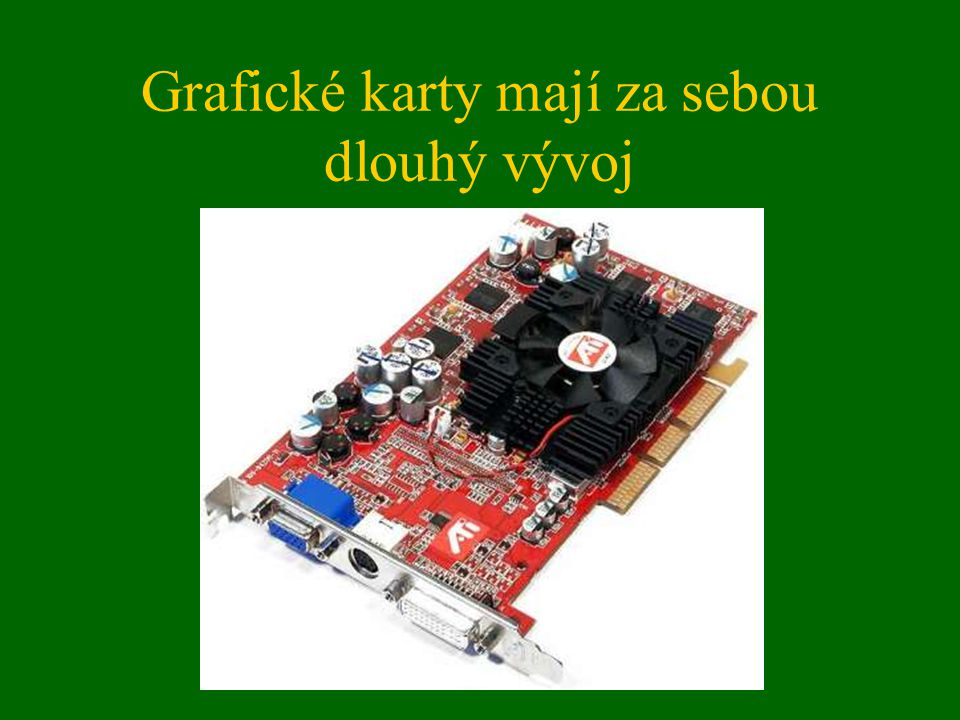 2D karty HGA MDA –textový režim 80x25, matice znaku 8x14 pixelů, RAM 4 kB CGA EGA VGA SVGA