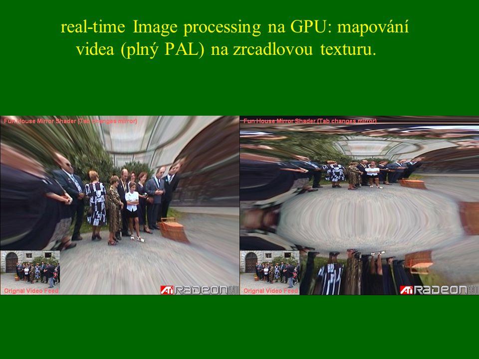 real-time Image processing na GPU: mapování videa (plný PAL) na zrcadlovou texturu.