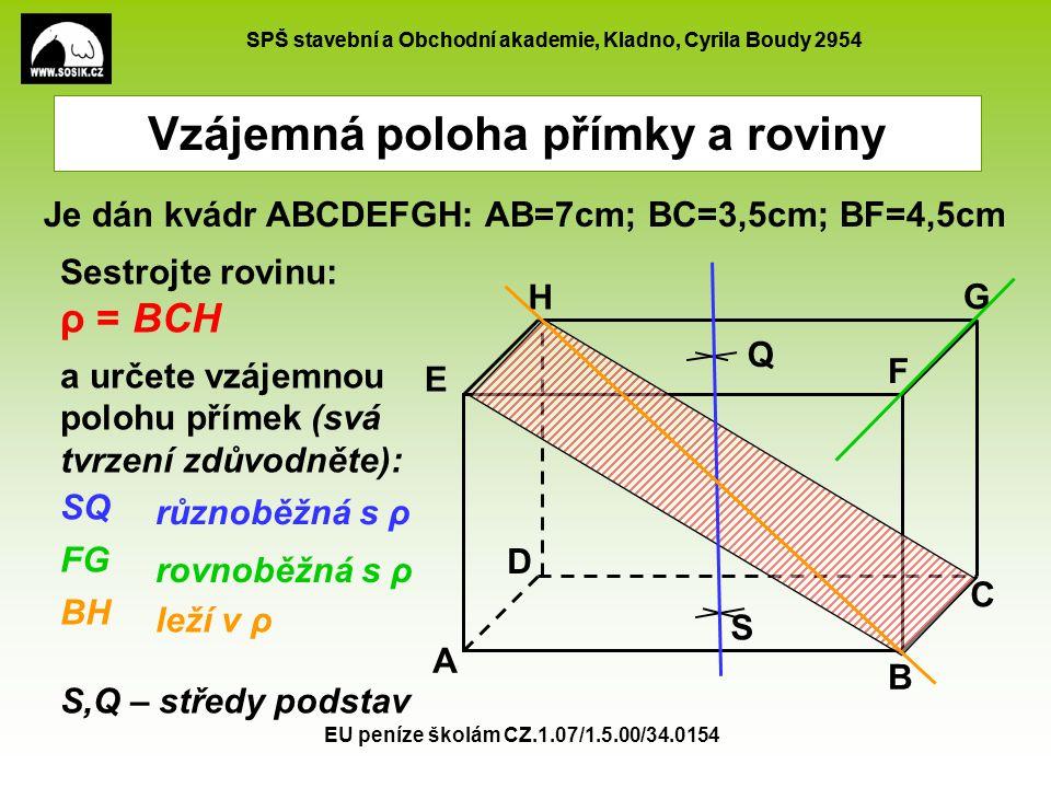 SPŠ stavební a Obchodní akademie, Kladno, Cyrila Boudy 2954 EU peníze školám CZ.1.07/1.5.00/34.0154 Vzájemná poloha přímky a roviny Sestrojte rovinu: