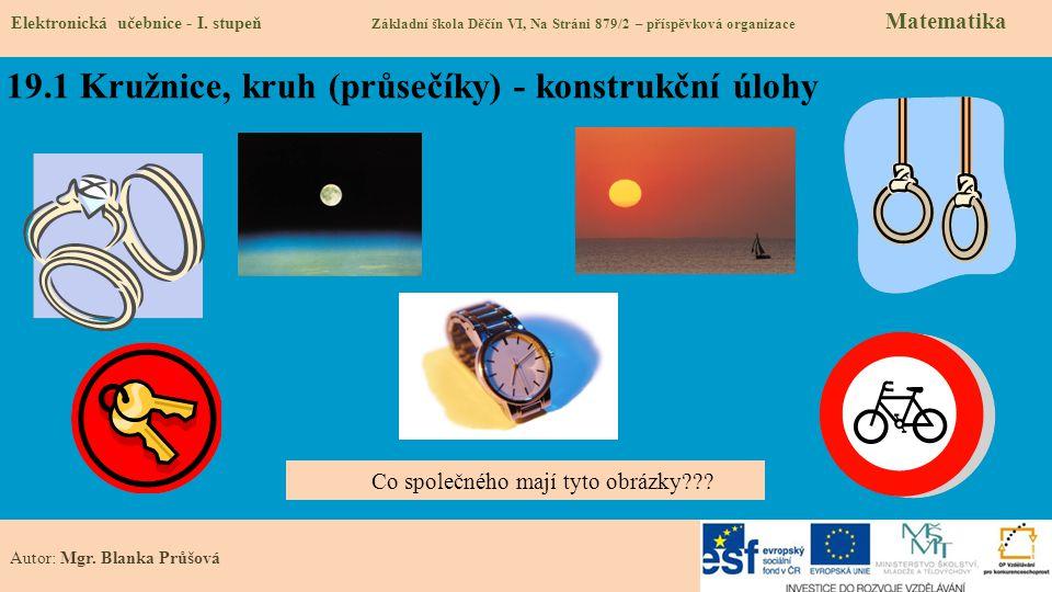 19.1 Kružnice, kruh (průsečíky) - konstrukční úlohy Elektronická učebnice - I.