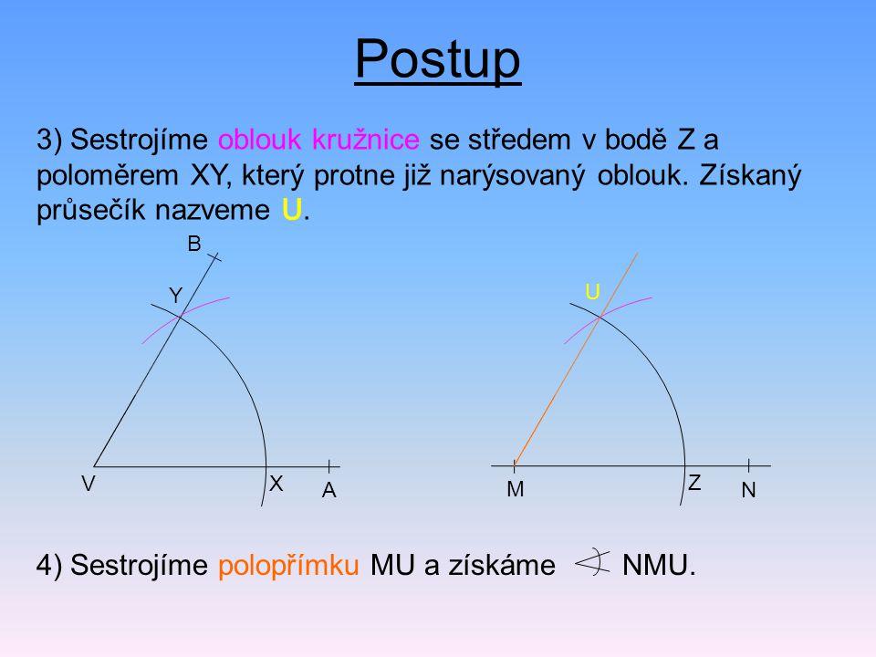 4) Sestrojíme polopřímku MU a získáme NMU. A VX Y B N M Z U