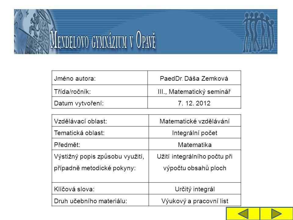 Jméno autora: PaedDr. Dáša Zemková Třída/ročník:III., Matematický seminář Datum vytvoření:7.