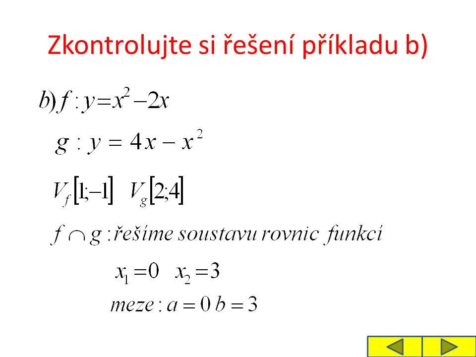 Zkontrolujte si řešení příkladu b)