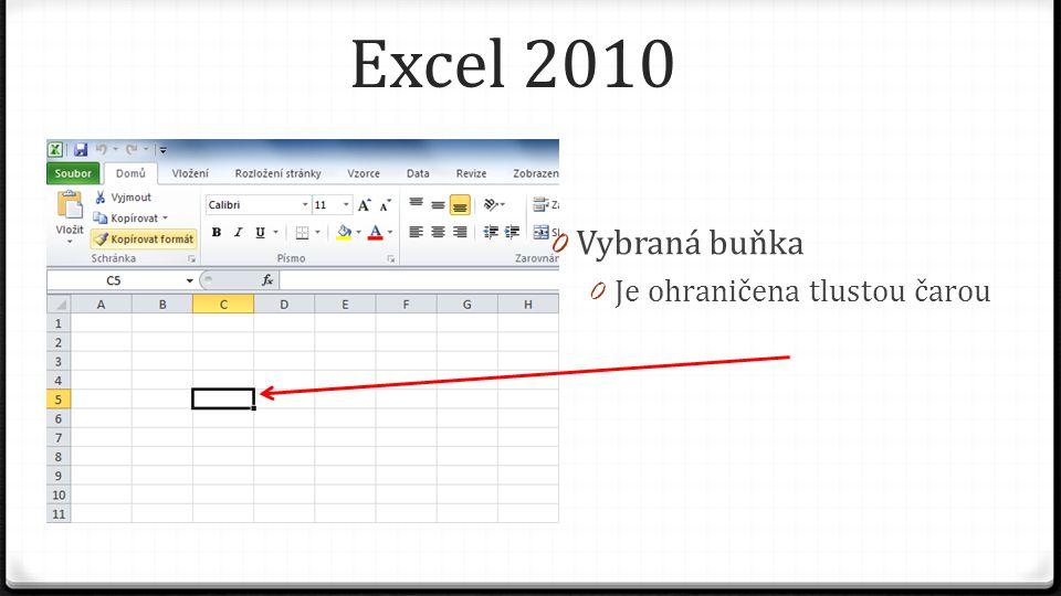 Excel 2010 0 Vybraná buňka 0 Je ohraničena tlustou čarou