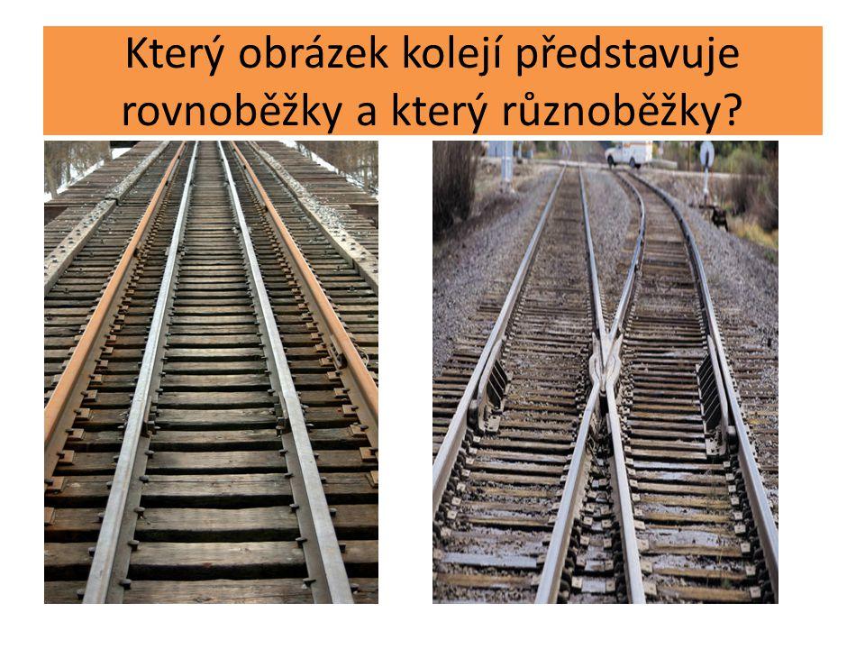 Který obrázek kolejí představuje rovnoběžky a který různoběžky?