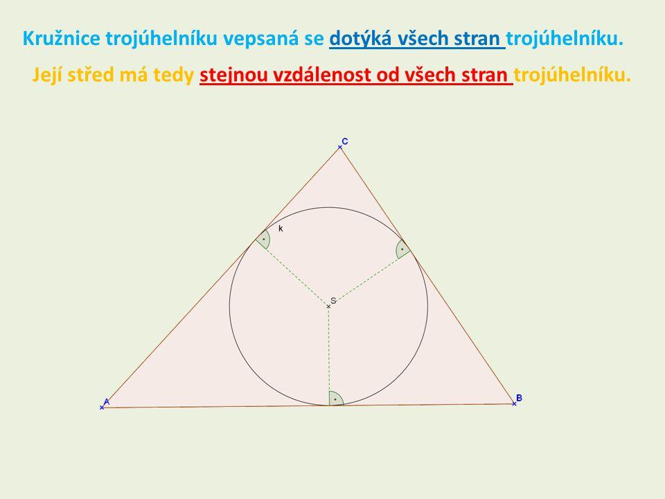 Kružnice trojúhelníku vepsaná se dotýká všech stran trojúhelníku. Její střed má tedy stejnou vzdálenost od všech stran trojúhelníku.