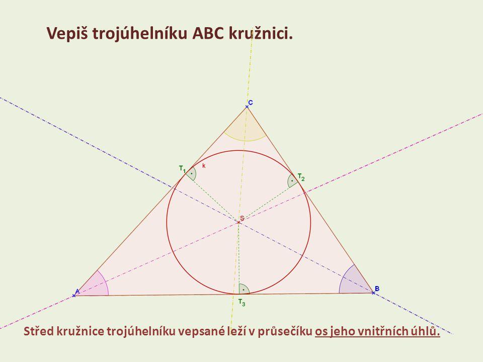 Vepiš trojúhelníku ABC kružnici. Střed kružnice trojúhelníku vepsané leží v průsečíku os jeho vnitřních úhlů.