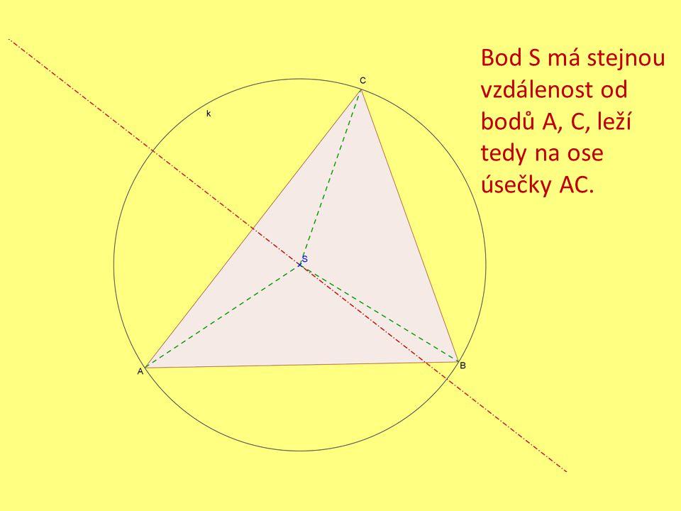 Bod S má stejnou vzdálenost od bodů A, C, leží tedy na ose úsečky AC.