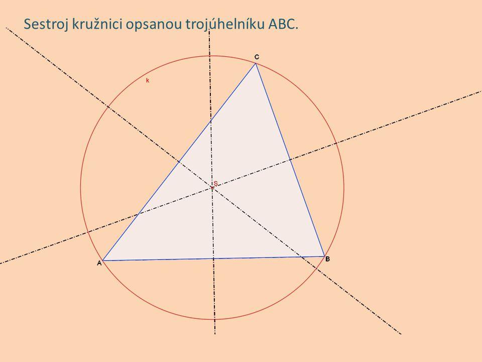 Sestroj kružnici opsanou trojúhelníku ABC.
